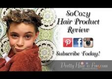 Pretty Hair is Fun: SoCozy Hair Product Review