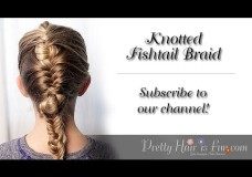 Pretty Hair is Fun:  How to do a Knotted Fishtail Braid