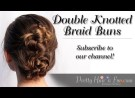 Pretty Hair is Fun: Double Knotted Braid Buns