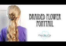 BRAIDED FLOWER PONYTAIL : Pretty Hair is Fun
